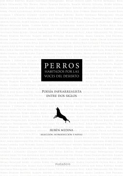 """Portada del libro de poesía contemporánea """"Perros habitados por las voces del desierto"""" publicado por Matadero editorial 2014"""