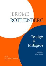 """Portada del libro de poesía contemporánea """"Testigo y milagros"""" de Jerome Rothemberg publicado por Matadero editorial 2016"""